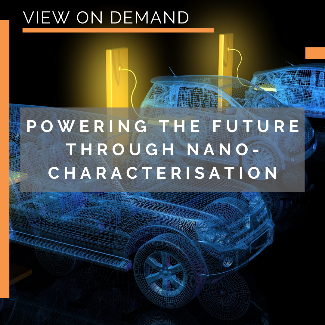 Webinar on demand: Powering the future through nano-characterisation